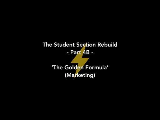 The Golden Formula (Student Section Marketing) - Part 4b