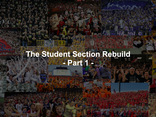 Why Student Sections Matter - The Student Section Rebuild Part 1