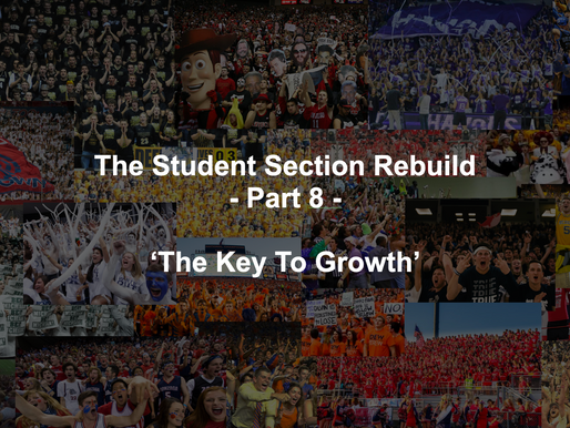 The Key To Student Section Growth - The Student Section Rebuild Part 8