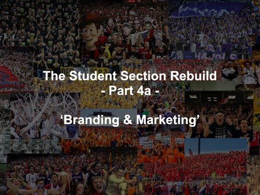 Student Section Branding - The Student Section Rebuild Part 4A
