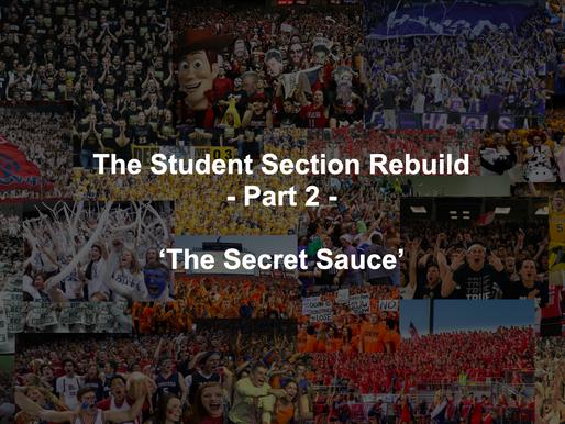 The Secret Sauce - The Student Section Rebuild Part 2