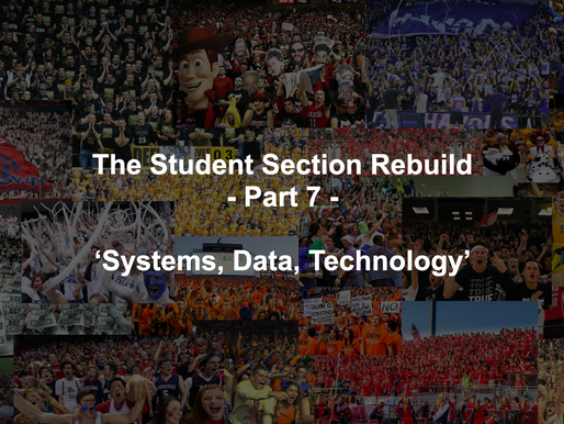 Sustaining Student Section Growth: Systems, Data, Tech - The Student Section Rebuild Part 7
