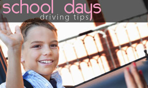 School Days Driving Tips