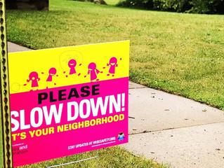 Slow Down It's Your Neighborhood