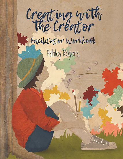 Creating with the Creator Facilitators Workbook