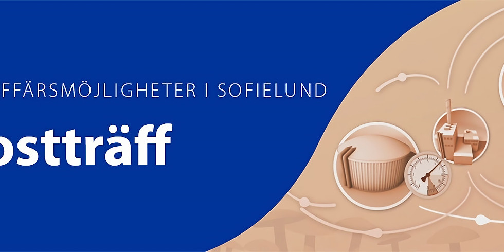 Frukostmöte // Cirkulära affärsmöjligheter - nedslag i Sofielund