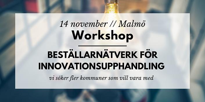 Workshop kommuner // Beställarnätverk för innovationsupphandling