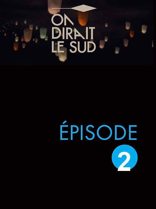 ON DIRAIT LE SUD - EPISODE 2