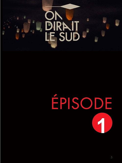 ON DIRAIT LE SUD - EPISODE 1