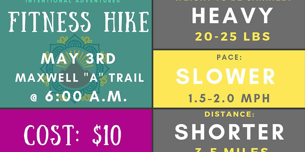 "Fitness Hike- Maxwell ""A"" Trail"