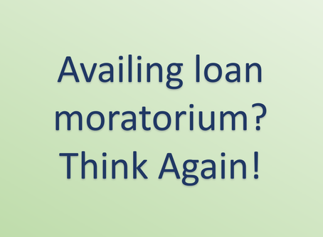 Why Loan moratorium should be completely avoided