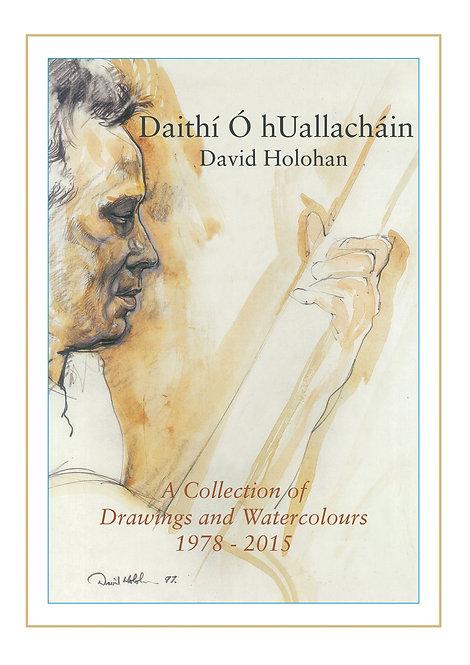 David Holohan.Drawings & Watercolors.1967-2015