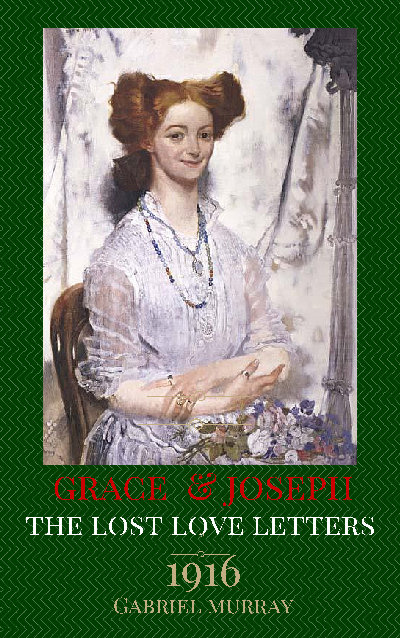 GRACE AND JOSEPH. THE LOST LOVE LETTERS.1916
