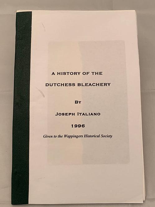 A History of the Dutchess Bleachery, by Joseph Italiano