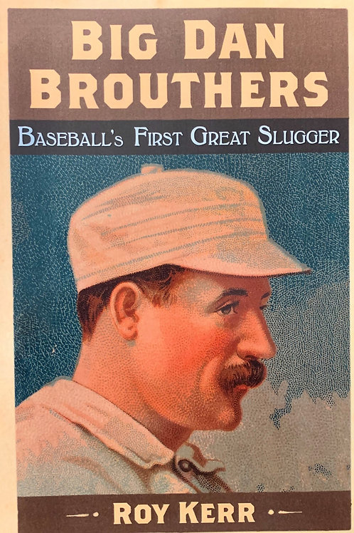 Big Dan Brouthers, by Roy Kerr