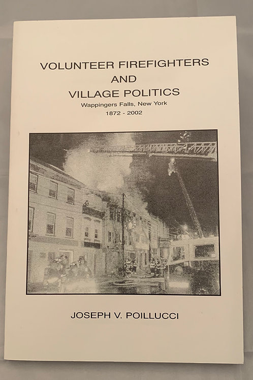 Volunteer Firefighters and Village Politics, by Joseph V. Poillucci