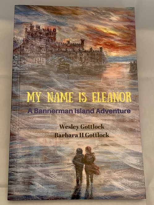 My Name is Eleanor, by Wesley Gottlock & Barbara H. Gottlock