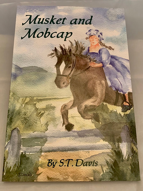 Musket and Mobcap, by Susan T. Davis