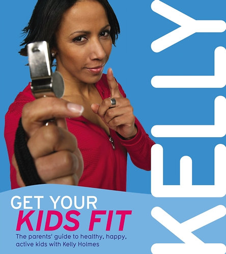 Get Your Kids Fit : The Parents' Guide to Healthy Happy Active Kids