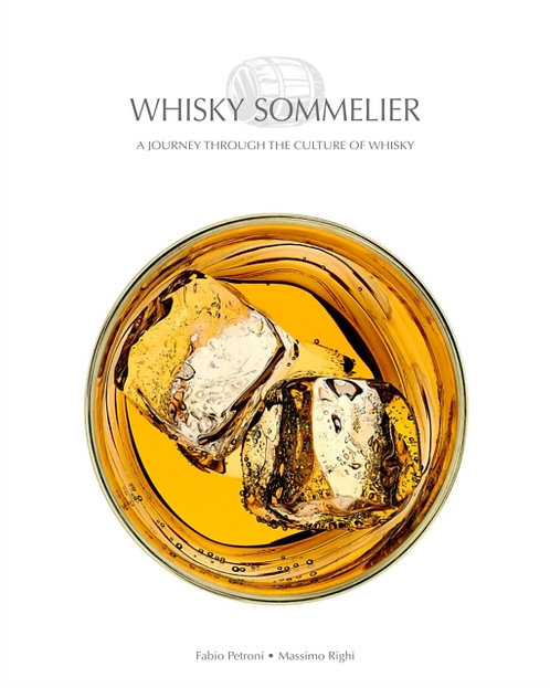 Whisky Sommelier : A Journey Through the Culture of Whisky