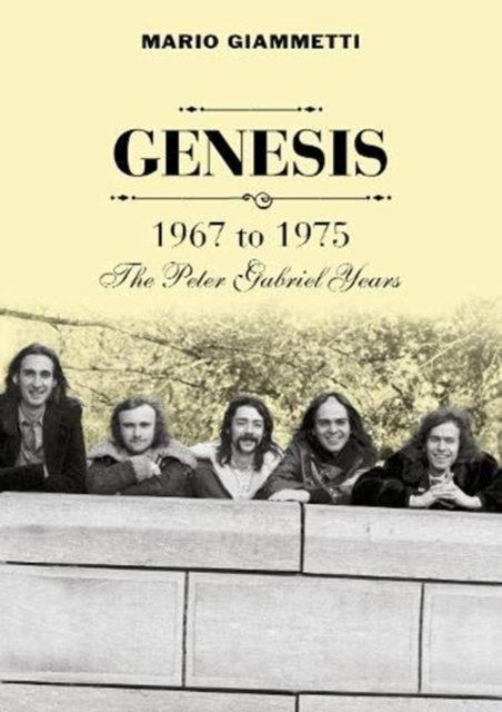 Genesis 1967 to 1975 : The Peter Gabriel Years