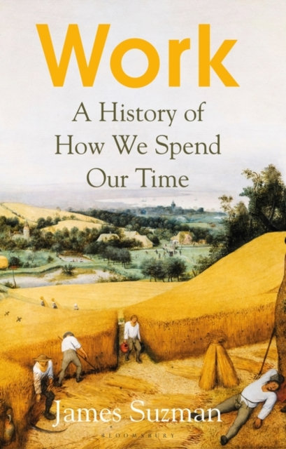 Work : A History of How We Spend Our Time