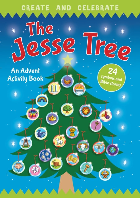 Create and Celebrate: The Jesse Tree : An Advent Activity and Story Book