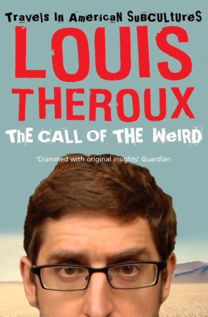 The Call of the Weird : Travels in American Subcultures