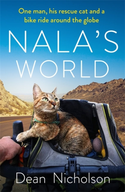 Nala's World : One man, his rescue cat and a bike ride around the globe