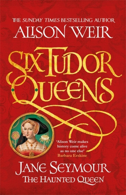 Six Tudor Queens: Jane Seymour, The Haunted Queen : Six Tudor Queens 3