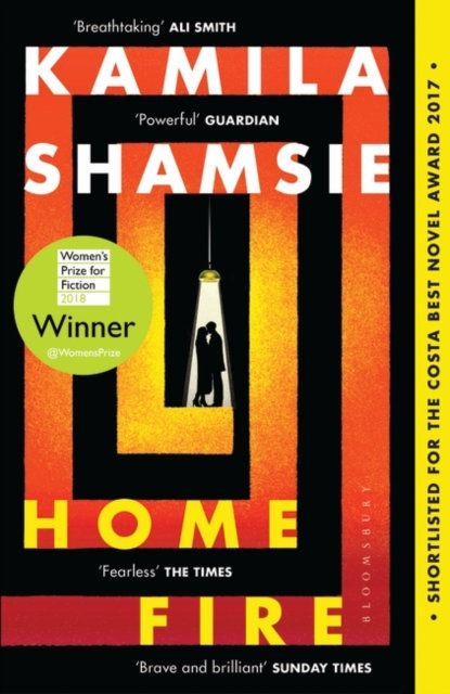 Home Fire : SHORTLISTED FOR THE WOMEN'S PRIZE FOR FICTION 2018