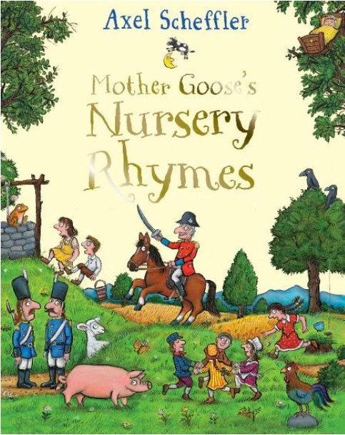 Mother Goose's Nursery Rhymes, Axel Scheffler