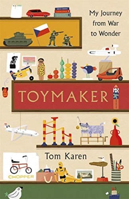 Toymaker : My Journey From War to Wonder