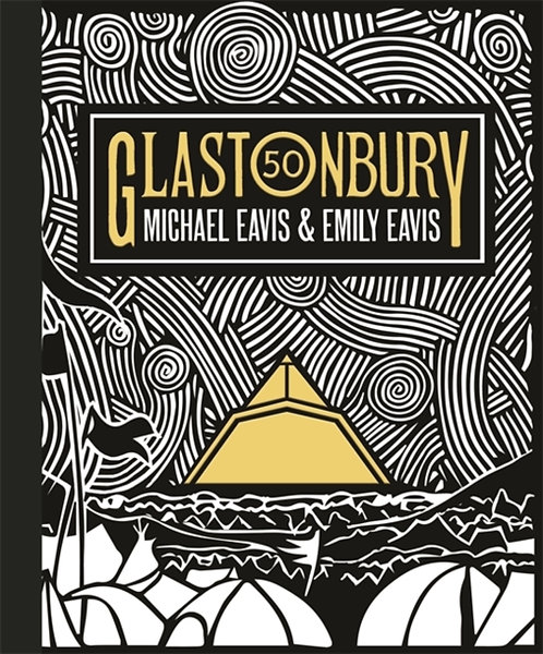 Glastonbury 50 : The Official Story of Glastonbury Festival