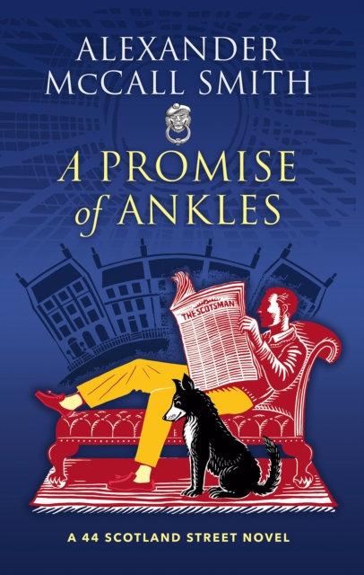 A Promise of Ankles : A 44 Scotland Street Novel