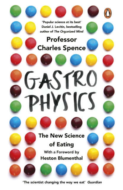 Gastrophysics : The New Science of Eating