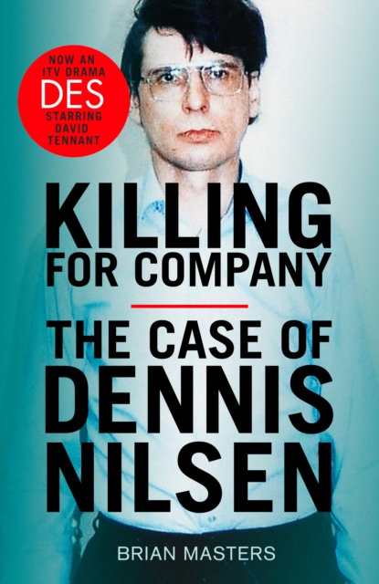 Killing For Company : the true crime classic behind the ITV drama 'Des'