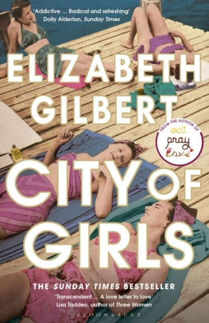 City of Girls : The Sunday Times Bestseller