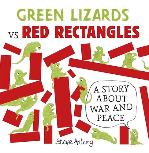 Green Lizards vs Red Rectangles : A Story About War and Peace