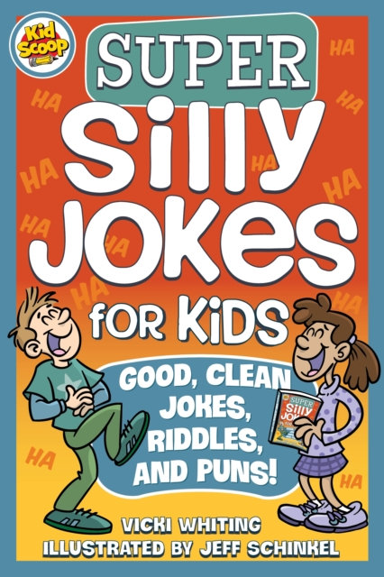 Super Silly Jokes for Kids : Good, Clean Jokes, Riddles, and Puns