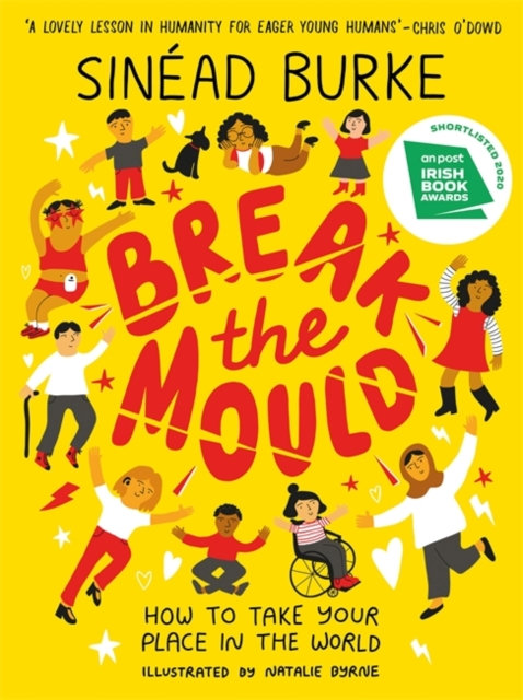 Break the Mould : How to Take Your Place in the World