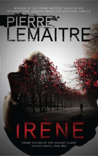 Irene : The Brigade Criminelle Trilogy Book 1
