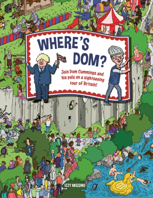 Where's Dom? : Join Dom Cummings on a sightseeing tour of Britain