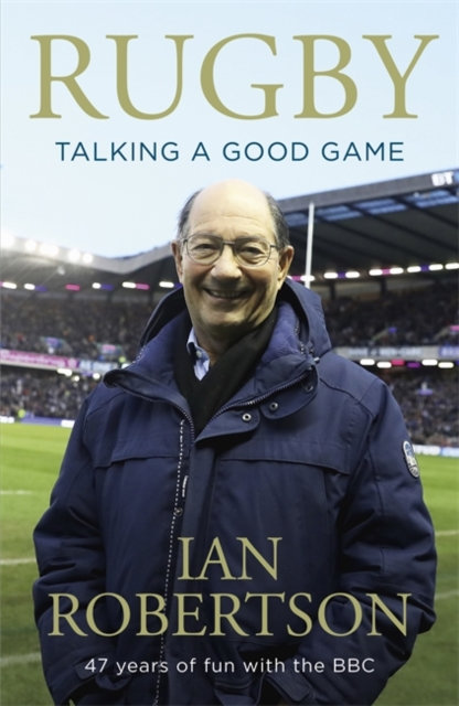 Rugby: Talking A Good Game : The Perfect Gift for Rugby Fans