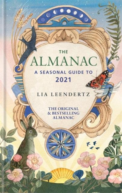 The Almanac : A Seasonal Guide to 2021