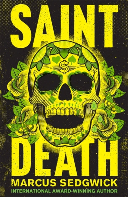 Saint Death : shortlisted for the CILIP Carnegie Media 2018