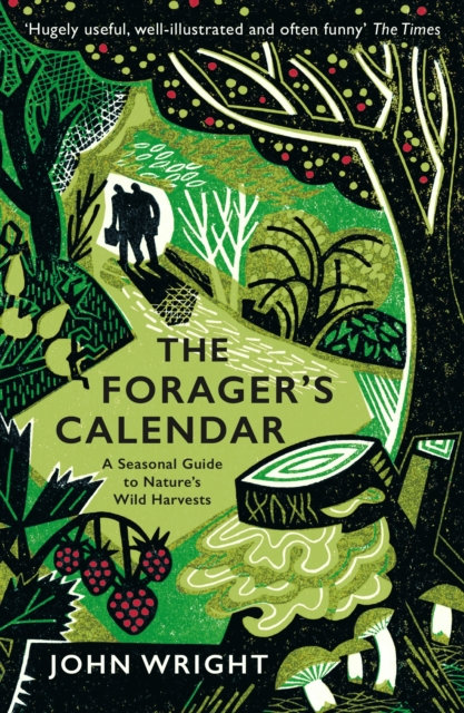 The Forager's Calendar : A Seasonal Guide to Nature's Wild Harvests