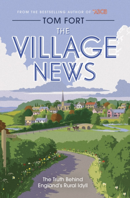 The Village News : The Truth Behind England's Rural Idyll