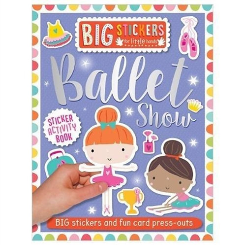 Big Stickers for Little Hands: Ballet Show