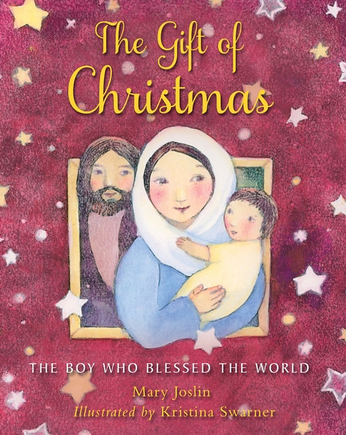 The Gift of Christmas : The boy who blessed the world